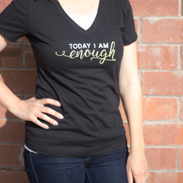 Today I am Enough Black T-shirt