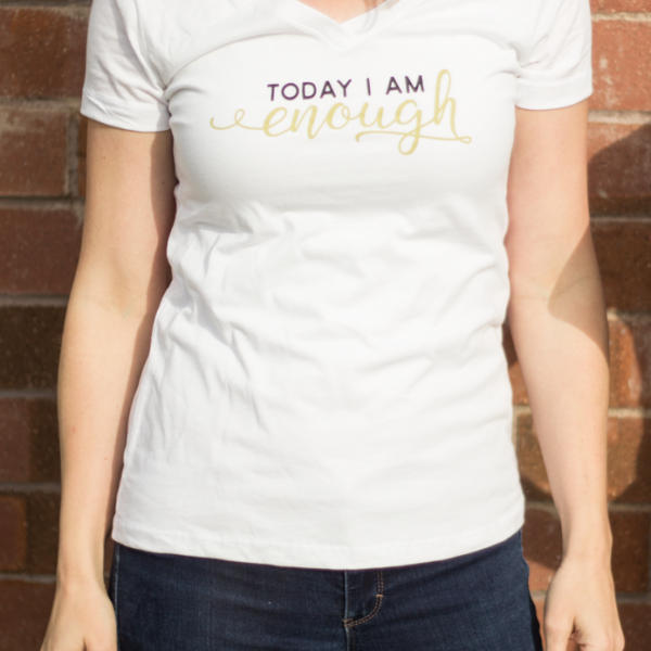 Today I am Enough White T-shirt