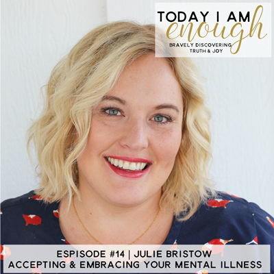 EP #14: Julie Bristow | Accepting & Embracing Mental Health Challenges